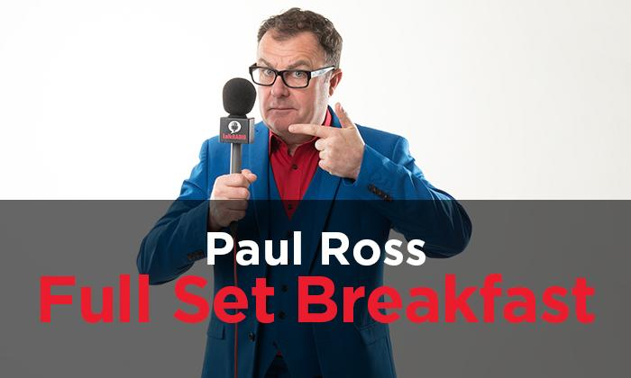 Podcast: Paul Ross Full Set Breakfast - Episode 37